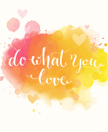 Illustration pour Do what you love. Inspirational quote on colorful yellow and pink watercolor imitation background, brush typography for poster, t-shirt or card. Vector calligraphy art. Phrase about motivation. work - image libre de droit