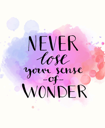 Ilustración de Never lose your sense of wonder. Black inspirational quote on purple watercolor imitation background, brush typography for poster, t-shirt or card. Vector calligraphy art - Imagen libre de derechos