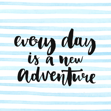 Illustration pour Every day is a new adventure. Inspirational quote about life, positive phrase. Modern calligraphy text, handwritten with brush and black ink on watercolor stripes background. - image libre de droit