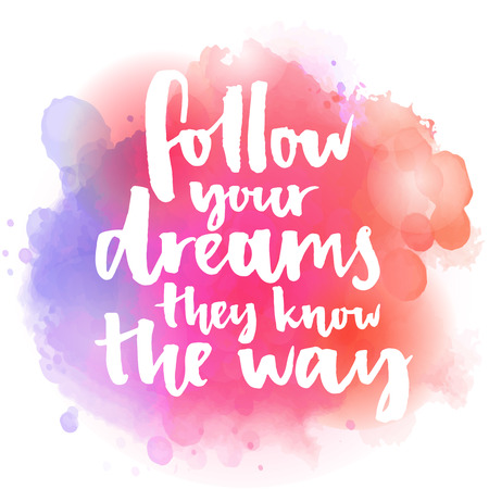 Illustration pour Follow your dreams, they know the way. Inspirational quote about life and love.  Modern calligraphy text, handwritten with brush on pink and orange watercolor splash background with bokehs. - image libre de droit