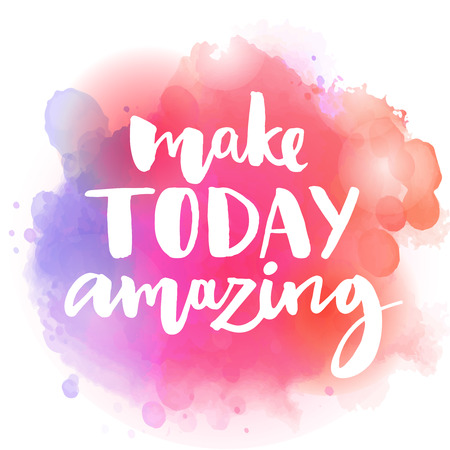 Ilustración de Make today amazing. Inspirational quote at colorful watercolor splash background, custom lettering for posters, t-shirts and cards. Vector brush calligraphy. - Imagen libre de derechos