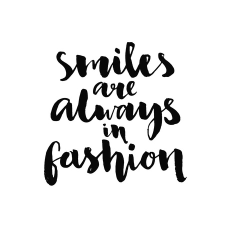 Illustration for Smiles are always in fashion. Inspirational quote handwritten with black ink and brush, custom lettering for posters, t-shirts and cards. Vector calligraphy isolated on white background - Royalty Free Image