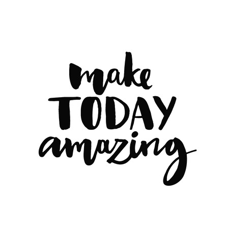 Illustration for Make today amazing. Inspirational quote handwritten with black ink and brush, custom lettering for posters, t-shirts and cards. Vector calligraphy isolated on white background - Royalty Free Image