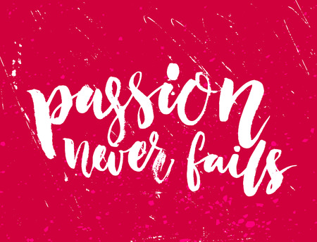 Ilustración de Passion never fails. Inspirational lettering on red grunge texture. Motivational quote about work, start up, business - Imagen libre de derechos