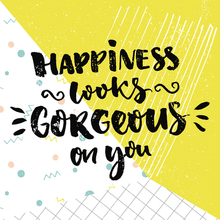 Ilustración de Happiness looks gorgeous on you. Inspirational quote and kind wish. Vector calligraphy design on colorful background with green, dots and squared paper. - Imagen libre de derechos