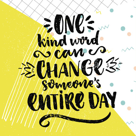 Ilustración de One kind word can change someone's entire day. Inspirational saying about love and kindness. Vector positive quote on colorful background with squared paper texture - Imagen libre de derechos
