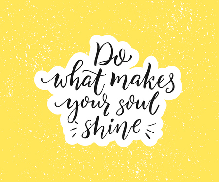 Illustration for Do what makes your soul shine. Positive inspirational quote. Black brush calligraphy on yellow background. Motivational poster and greeting card vector design - Royalty Free Image