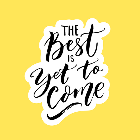 Illustration for The best is yet to come. Inspirational quote for posters, wall art and social media. Brush typography, black letters on yellow - Royalty Free Image