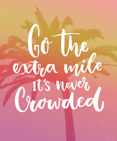 Illustration pour Go the extra mile, its never crowded. Motivation quote about progress and dreams on pink vintage background with palm silhouette. - image libre de droit