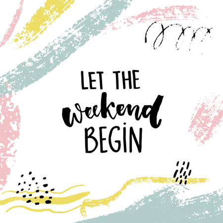 Illustration pour Let the weekend begin. Fun quote about saturday, office motivation quote. Vector calligraphy on white background with brush strokes and hand marks - image libre de droit