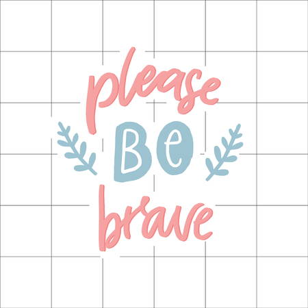 Illustration pour lease be brave. Support saying, pastel pink and blue colors. Hand lettering, inspirational quote on squared paper. - image libre de droit