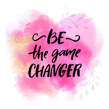Ilustración de Be the game changer. Motivational slogan, brush lettering .caption on pink watercolor texture for t-shirts and posters - Imagen libre de derechos
