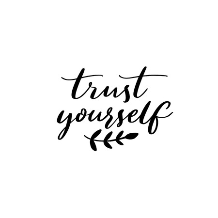 Illustration for Trust yourself. Inspirational quote, modern calligraphy. Motivational saying - Royalty Free Image