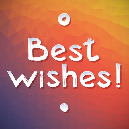 Best Wishes Vector Lettering  Best Wishes postcard with geometric pattern in red and yellow and violet  Brushstroke white letters, circle and the point