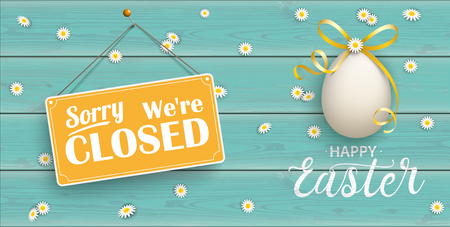 Illustration for Easter egg with sign Sorry We are Closed on the wooden background.  Eps 10 vector file. - Royalty Free Image