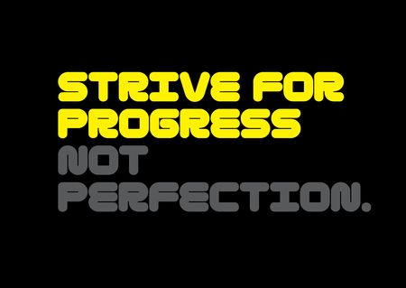 Ilustración de Strive For Progress Not Perfection creative motivation quote design - Imagen libre de derechos