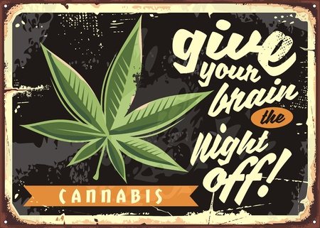 Illustration pour Marijuana leaf on old rusty plate. Legalize cannabis and give your brain the night off. Weed vector funny retro sign. - image libre de droit