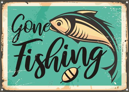 Ilustración de Gone fishing vintage decorative sign template. Retro poster with fish on old rusty metal background. Sports and recreation vintage vector layout. - Imagen libre de derechos