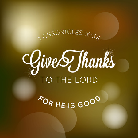 Ilustración de give thanks to the lord typographic from bible, for thanksgiving poster with bokeh background - Imagen libre de derechos