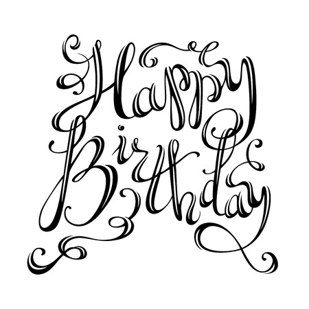 Happy Birthday Lettering. Vector hand-written isolated phrase for greeting cards and print invitations.