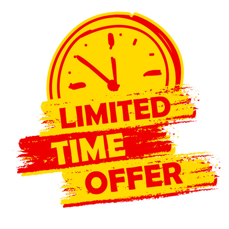 Photo for limited time offer with clock sign banner - text in yellow and red drawn label with symbol, business commerce shopping concept - Royalty Free Image
