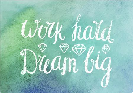 Illustration pour Vector motivating, inspirational quote. Work hard dream big. White textured hand drawn lettering design on watercolor background, diamonds - image libre de droit