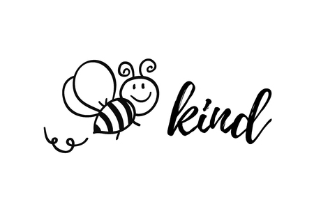 Ilustración de Bee kind phrase with doodle bee on white background. Lettering poster, card design or t-shirt, textile print. Inspiring creative motivation quote placard. - Imagen libre de derechos