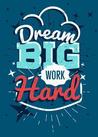 Illustrazione per Motivational typography vector poster, Dream big work hard - Immagini Royalty Free