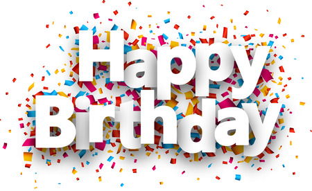 Ilustración de Happy birthday paper sign over confetti. Vector holiday illustration. - Imagen libre de derechos