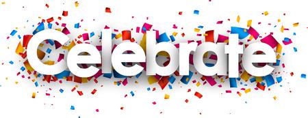 Ilustración de Celebrate with colour confetti. Vector paper illustration. - Imagen libre de derechos