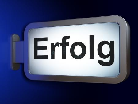 Finance concept: Erfolg(german) on advertising billboard background, 3d render