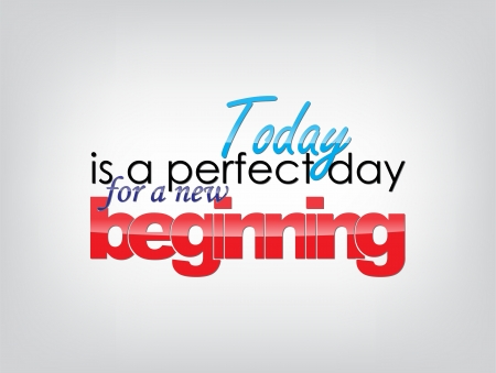 Illustration pour Today is a perfect day for a new beginning. Motivational background. Typography poster. - image libre de droit