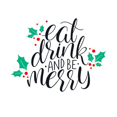 Ilustración de Eat, drink and be Merry Christmas greeting card. Hand-drawn illustration - Imagen libre de derechos
