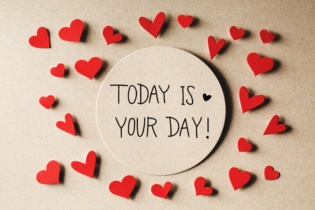 Photo for Today Is Your Day message with handmade small paper hearts - Royalty Free Image