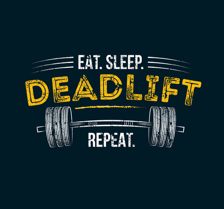 Illustration for Eat sleep deadlift repeat. Gym motivational quote with grunge effect and barbell. Workout inspirational Poster. Vector design for gym, textile, posters, t-shirt, cover, banner, cards, cases etc. - Royalty Free Image