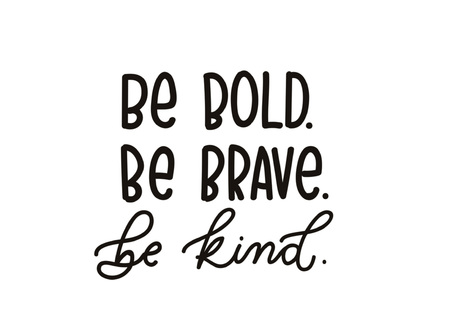 Ilustración de be brave be kind quote with hand drawn  lettering. Inspirational quote. Summer t-shirts print, invitation, poster. - Imagen libre de derechos