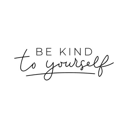Ilustración de Be kind to yourself poster vector illustration. Inspirational quote lettering in black color on simple white background flat style. Motivational and print for card, t-shirt, textile - Imagen libre de derechos