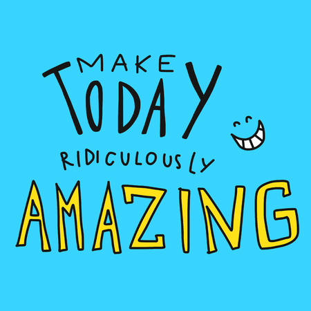 Illustration pour Make today ridiculously amazing word and smile face vector illustration doodle style - image libre de droit