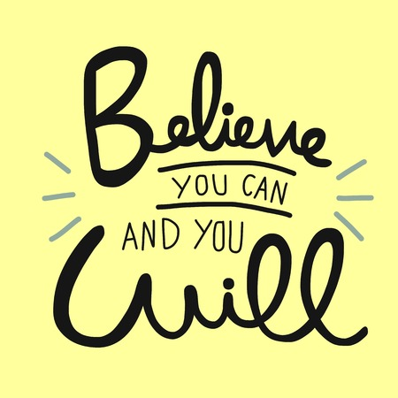 Illustration for Believe you can and you will word handwriting vector illustration - Royalty Free Image