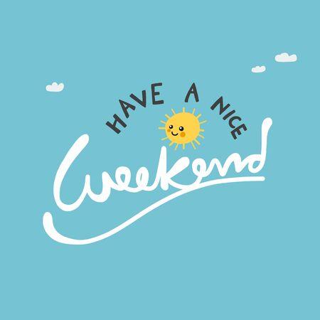 Ilustración de Have a nice weekend cute sun on blue sky vector illustration - Imagen libre de derechos