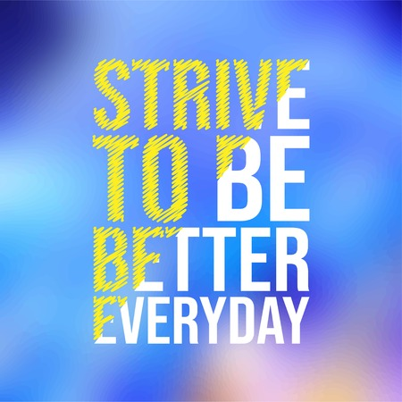 Ilustración de strive to be better everyday. Motivation quote with modern background vector illustration - Imagen libre de derechos