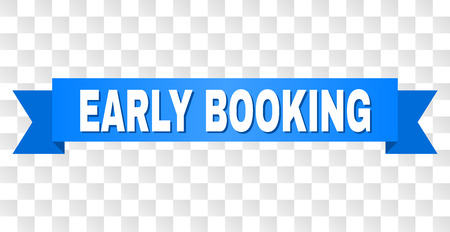 Ilustración de EARLY BOOKING text on a ribbon. Designed with white title and blue tape. Vector banner with EARLY BOOKING tag on a transparent background. - Imagen libre de derechos