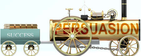 Persuasion and success - symbolized by a steam car pulling a success wagon loaded with gold bars to show that Persuasion is essential for prosperity and success in life, 3d illustration