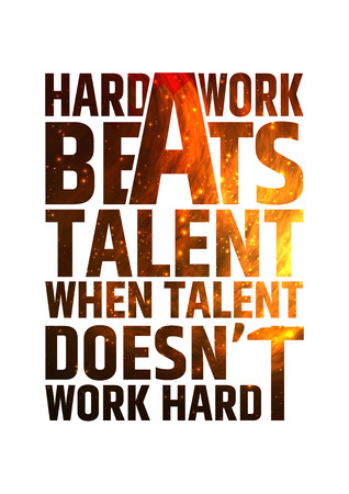 Ilustración de Hard work beats talent when talent doesnt work hard. Motivational inspiring quote on colorful bright fire background. Vector typographic concept - Imagen libre de derechos