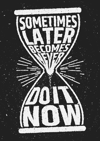 Illustration pour Sometimes later becomes never motivational inspiring quote on grunge background. Vector typographic concept. - image libre de droit