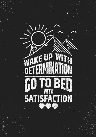 Illustration pour Wake uo with determination go to bed with satisfaction motivational inspiring poster on grunge background. Creative vector typographic concept. - image libre de droit