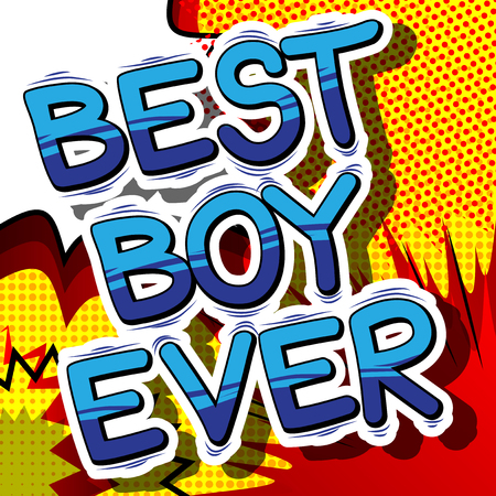 Illustration pour Best Boy Ever - Comic book style phrase on abstract background. - image libre de droit