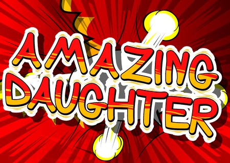 Illustration pour Amazing Daughter - Comic book style phrase on abstract background. - image libre de droit