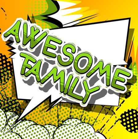 Illustration for Awesome Family - Comic book style phrase on abstract background. - Royalty Free Image