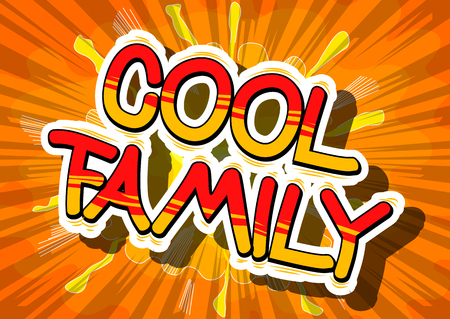 Illustration for Cool Family - Comic book style phrase on abstract background. - Royalty Free Image